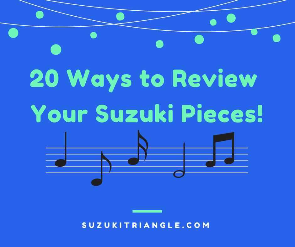 20 Ways to Review your Suzuki Pieces