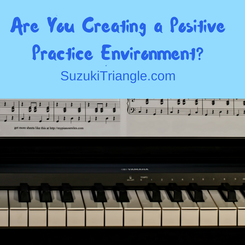 Are You Creating a Positive Practice Environment? | The Suzuki