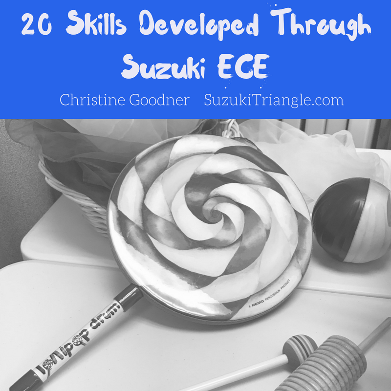 20 Skills Developed through Suzuki ECE